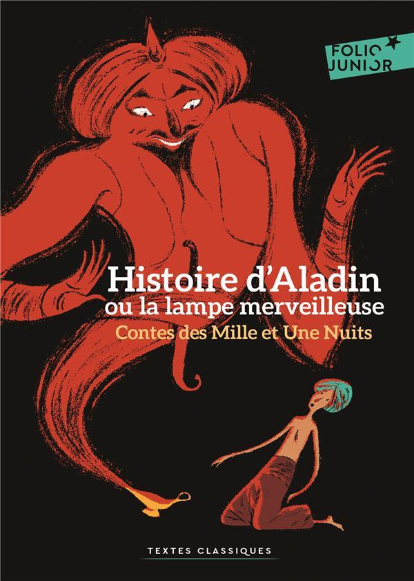 CONTES DES MILLE ET UNE NUITS : HISTOIRE D'ALADIN OU LA LAMPE MERVEILLEUSE ANONYME GALLIMARD