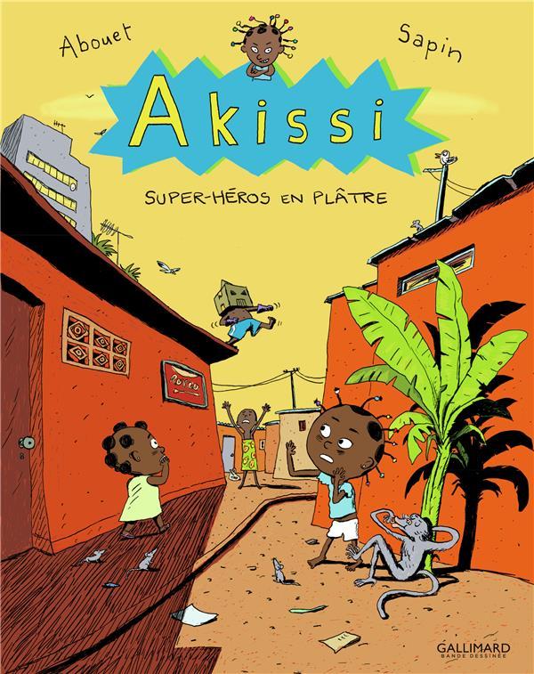 AKISSI, 2 : AKISSI - SUPER-HEROS EN PLATRE