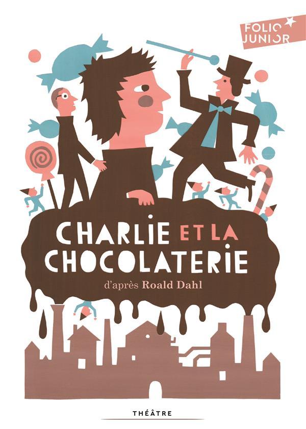 CHARLIE ET LA CHOCOLATERIE DAHL ROALD GALLIMARD