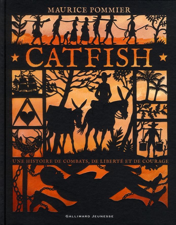 CATFISH - UNE HISTOIRE DE COMBATS, DE LIBERTE ET DE COURAGE POMMIER MAURICE GALLIMARD