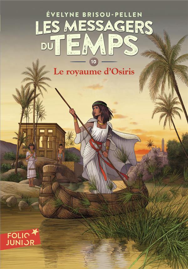 LES MESSAGERS DU TEMPS, X : LE ROYAUME D'OSIRIS BRISOU-PELLEN/MUNCH GALLIMARD