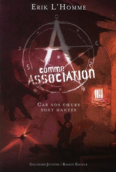 A COMME ASSOCIATION T.7  -  CAR NOS COEURS SONT HANTES L'HOMME ERIK GALLIMARD