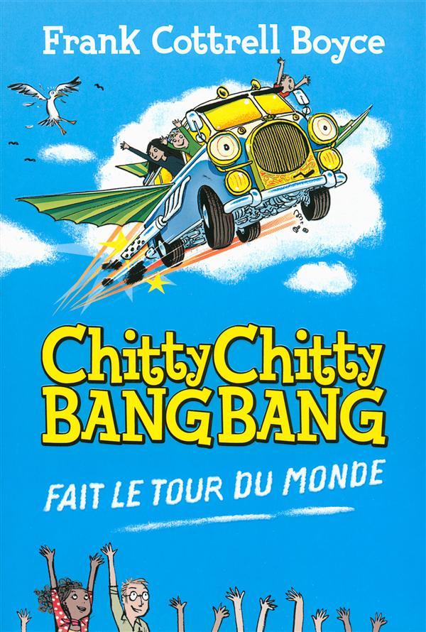 CHITTY CHITTY BANG BANG FAIT LE TOUR DU MONDE BOYCE/BERGER Gallimard-Jeunesse
