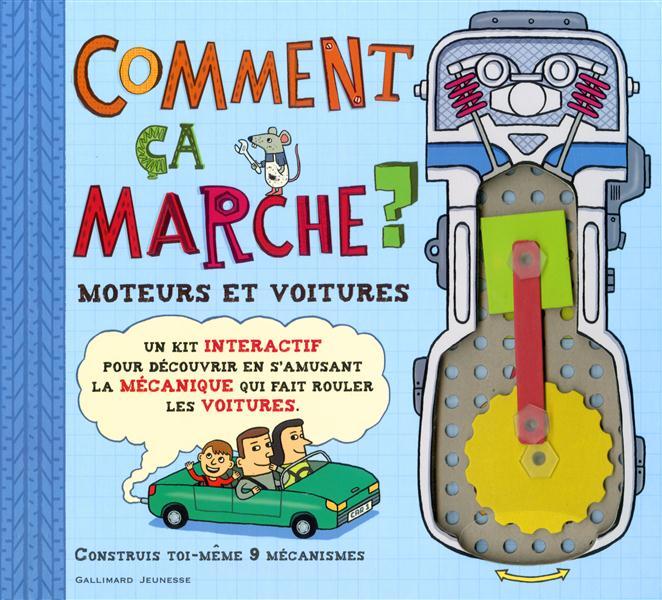 COMMENT CA MARCHE ? - MOTEURS ET VOITURES ARNOLD/SANDERS Gallimard-Jeunesse