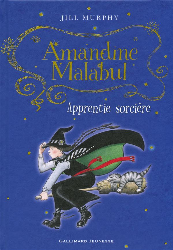 AMANDINE MALABUL, APPRENTIE SORCIERE MURPHY JILL Gallimard-Jeunesse