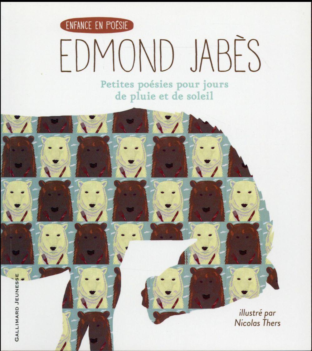 PETITES POESIES POUR JOURS DE PLUIE ET DE SOLEIL JABES EDMOND Gallimard-Jeunesse