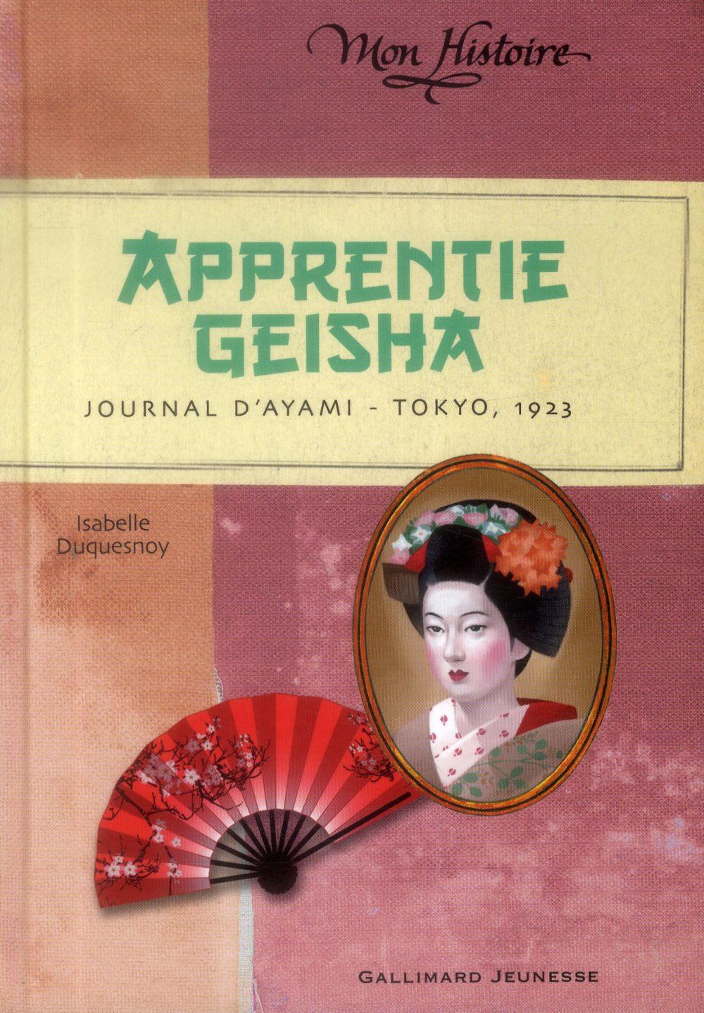 APPRENTIE GEISHA - JOURNAL D'AYAMI - TOKYO, 1923 DUQUESNOY ISABELLE Gallimard-Jeunesse