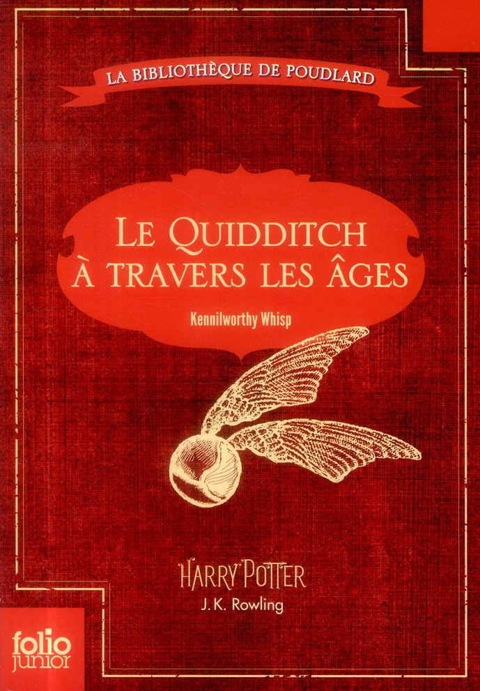 Rowling Joanne Kathleen - LE QUIDDITCH A TRAVERS LES AGES