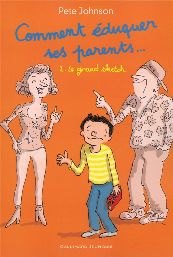 COMMENT EDUQUER SES PARENTS... T.2  -  LE GRAND SKETCH JOHNSON PETE Gallimard-Jeunesse