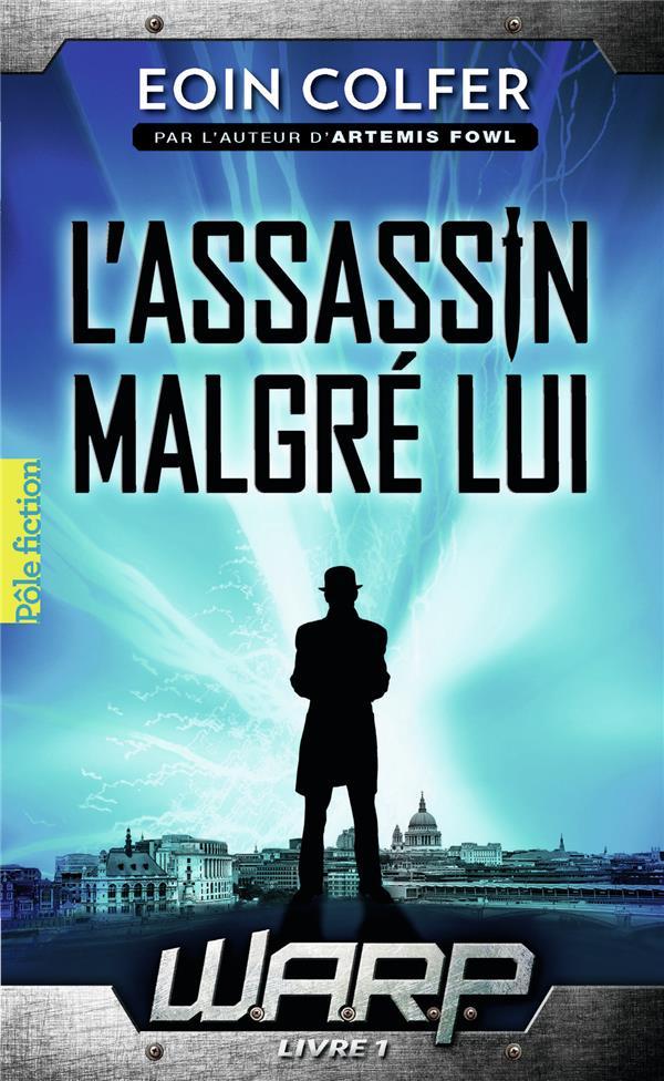 W.A.R.P. (TOME 1-L'ASSASSIN MALGRE LUI) COLFER EOIN Gallimard-Jeunesse
