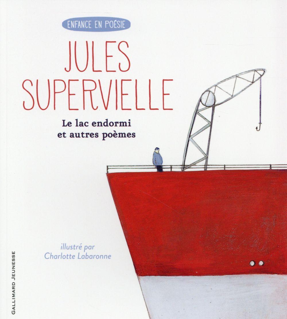 LE LAC ENDORMI ET AUTRES POEMES SUPERVIELLE JULES Gallimard-Jeunesse