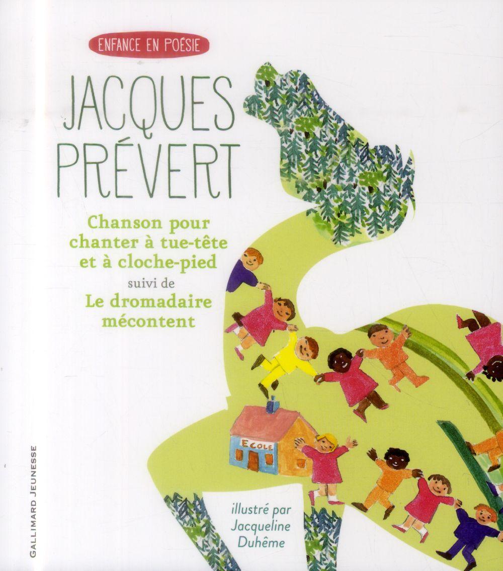 CHANSON POUR CHANTER A TUE-TETE ET A CLOCHE-PIEDLE DROMADAIRE MECONTENT PREVERT JACQUES Gallimard-Jeunesse