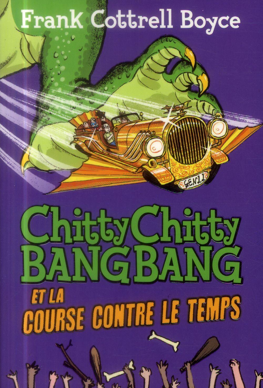 CHITTY CHITTY BANG BANG ET LA COURSE CONTRE LE TEMPS BOYCE/BERGER Gallimard-Jeunesse