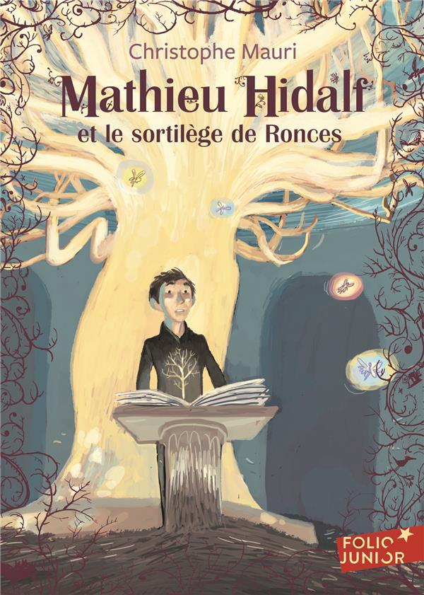 MATHIEU HIDALF ET LE SORTILEGE DE RONCES MAURI CHRISTOPHE Gallimard-Jeunesse