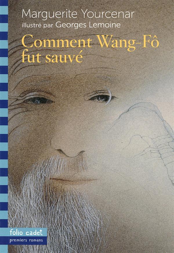 COMMENT WANG-FO FUT SAUVE YOURCENAR/LEMOINE Gallimard-Jeunesse