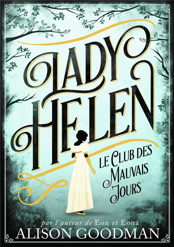 LADY HELEN, 1 - LE CLUB DES MAUVAIS JOURS GOODMAN ALISON Gallimard-Jeunesse