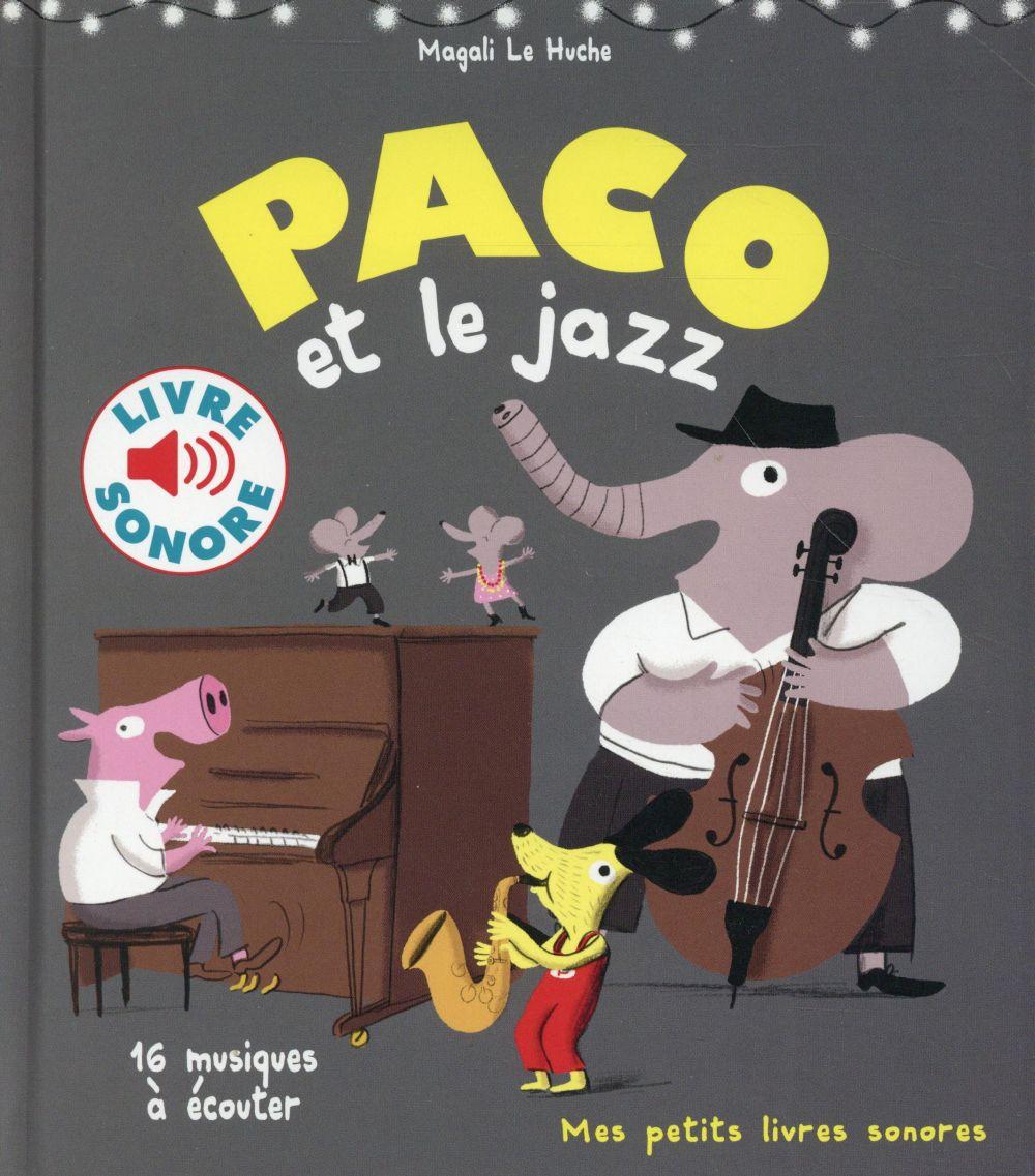 PACO ET LE JAZZ - 16 MUSIQUES A ECOUTER LE HUCHE MAGALI Gallimard-Jeunesse Musique