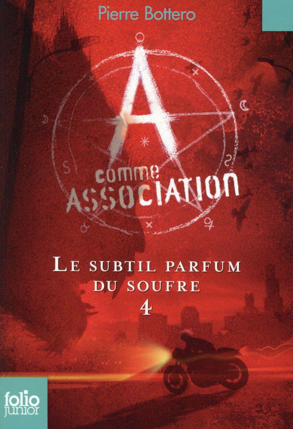 A COMME ASSOCIATION, 4 : LE SUBTIL PARFUM DU SOUFRE BOTTERO PIERRE Gallimard-Jeunesse