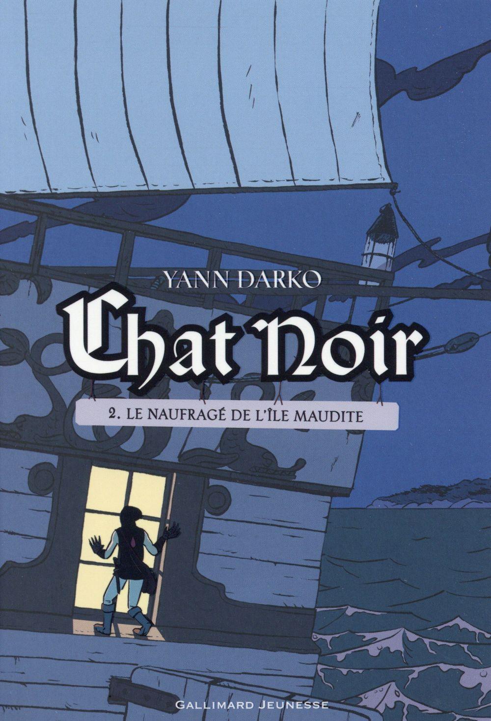CHAT NOIR (TOME 2-LE NAUFRAGE DE L'ILE MAUDITE) DARKO YANN Gallimard-Jeunesse