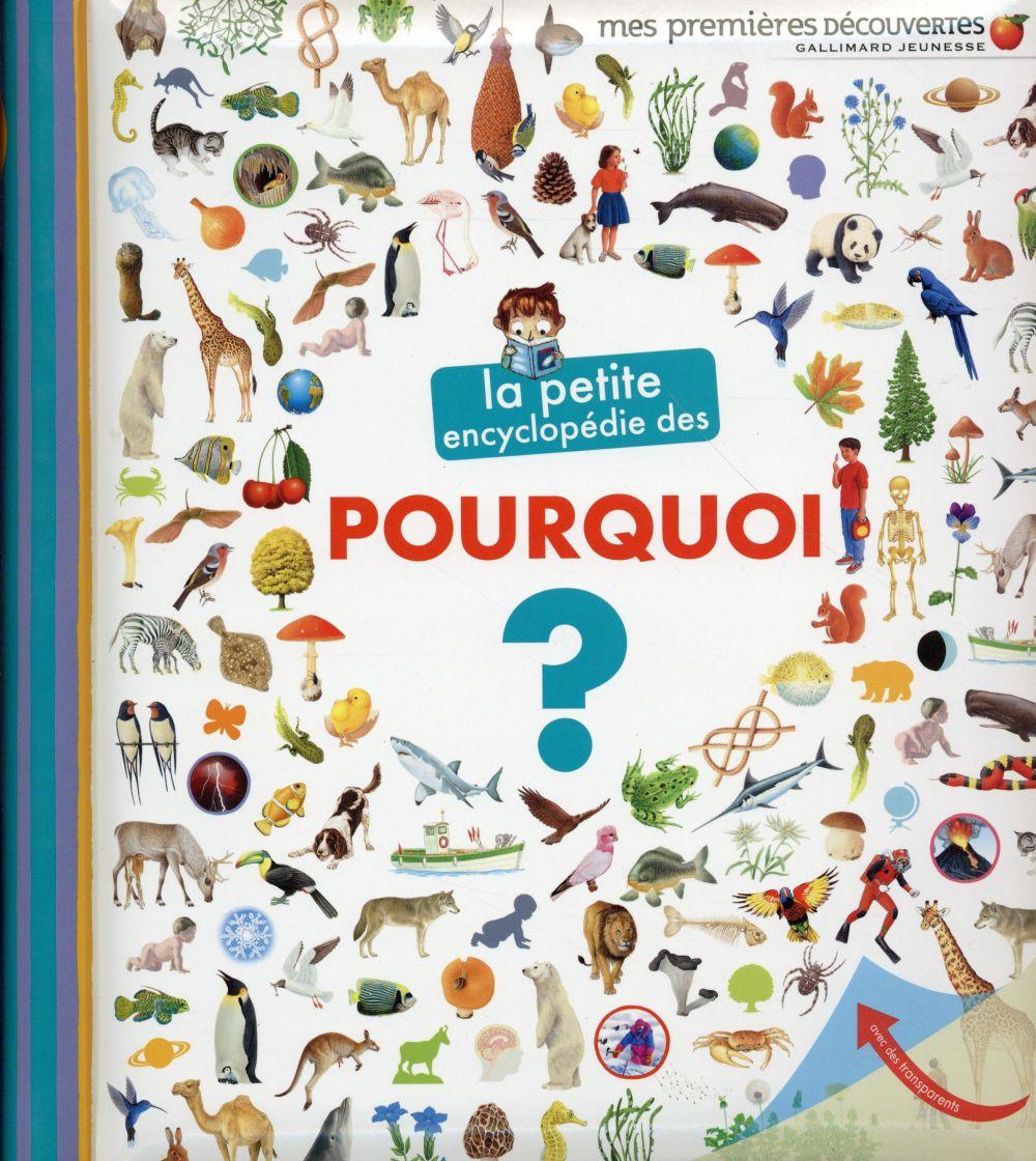 LA PETITE ENCYCLOPEDIE DES POURQUOI ?  Gallimard-Jeunesse