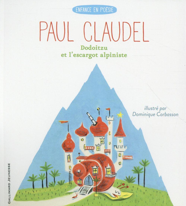 DODOITZU ET L'ESCARGOT ALPINISTE CLAUDEL PAUL Gallimard-Jeunesse