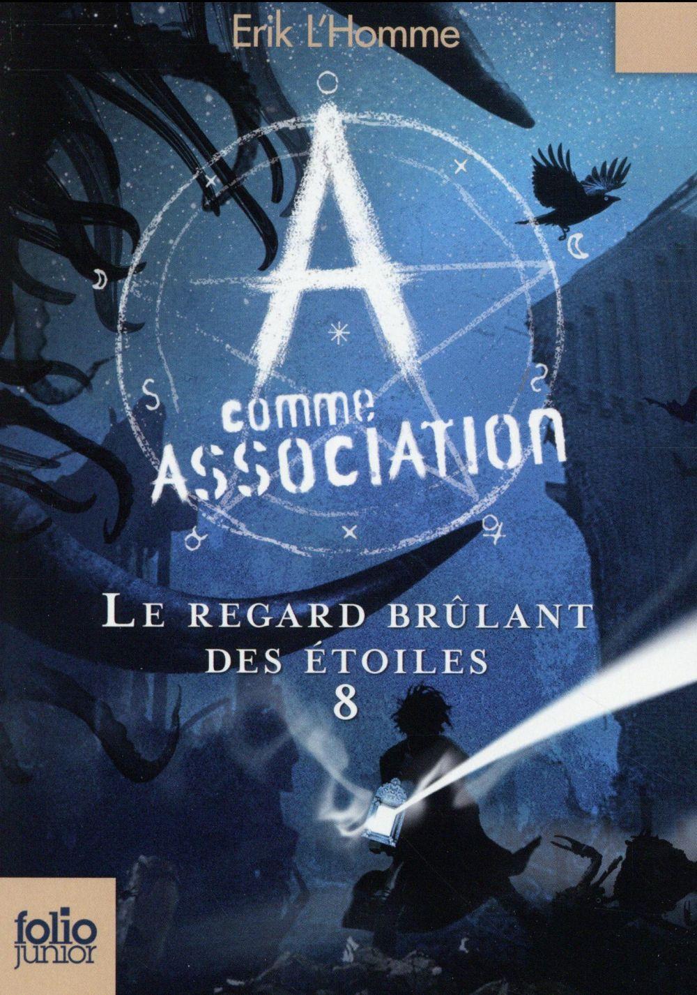 A COMME ASSOCIATION T.8  -  LE REGARD BRULANT DES ETOILES L'HOMME ERIK Gallimard-Jeunesse