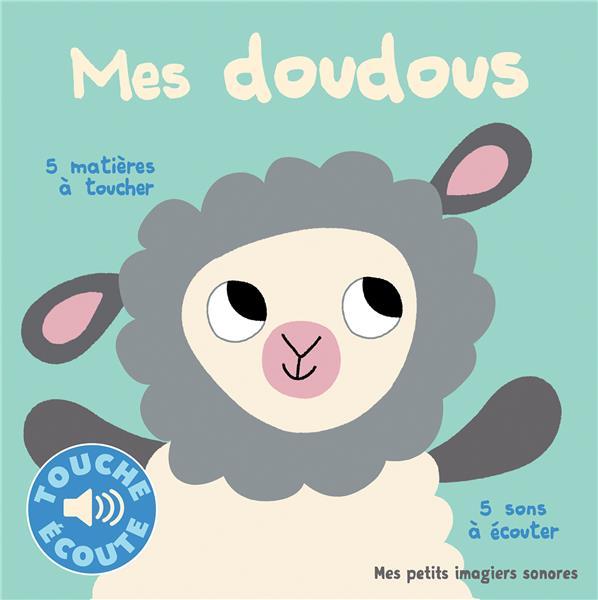 MES DOUDOUS - 5 MATIERES A TOUCHER, 5 SONS A ECOUTER COLLECTIF/BILLET Gallimard-Jeunesse Musique