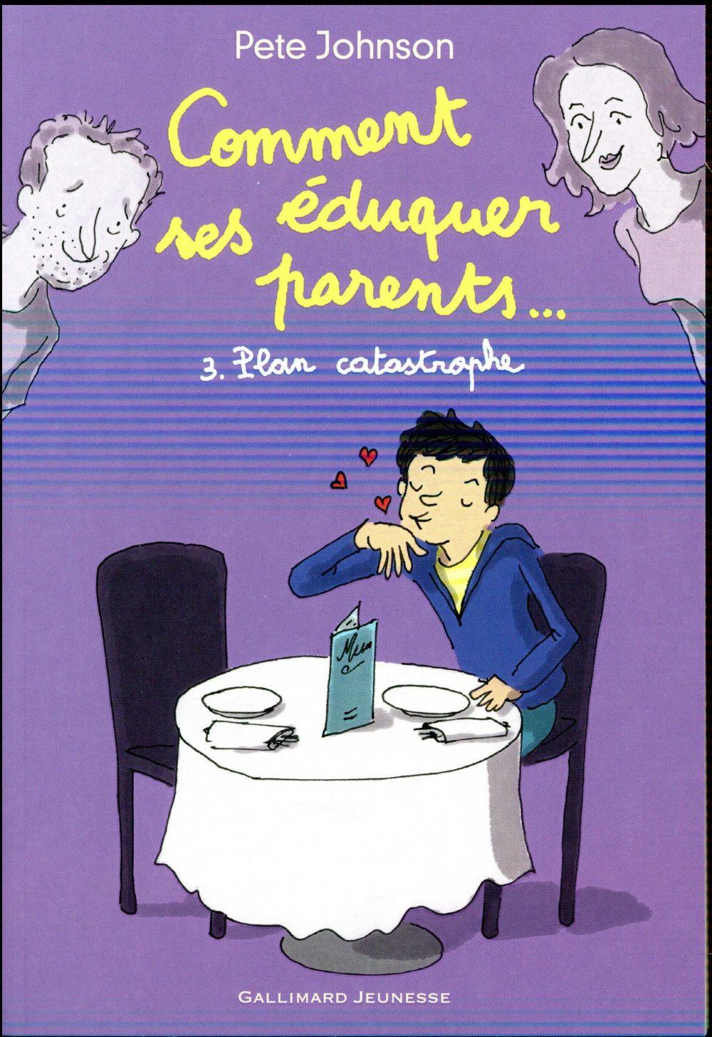 COMMENT EDUQUER SES PARENTS.. - 3. PLAN CATASTROPHE JOHNSON PETE Gallimard-Jeunesse