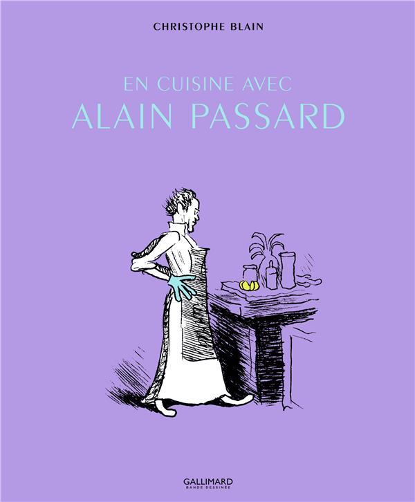 EN CUISINE AVEC ALAIN PASSARD BLAIN/PASSARD GALLIMARD