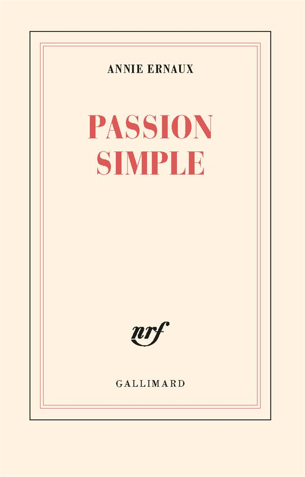 PASSION SIMPLE ERNAUX ANNIE GALLIMARD