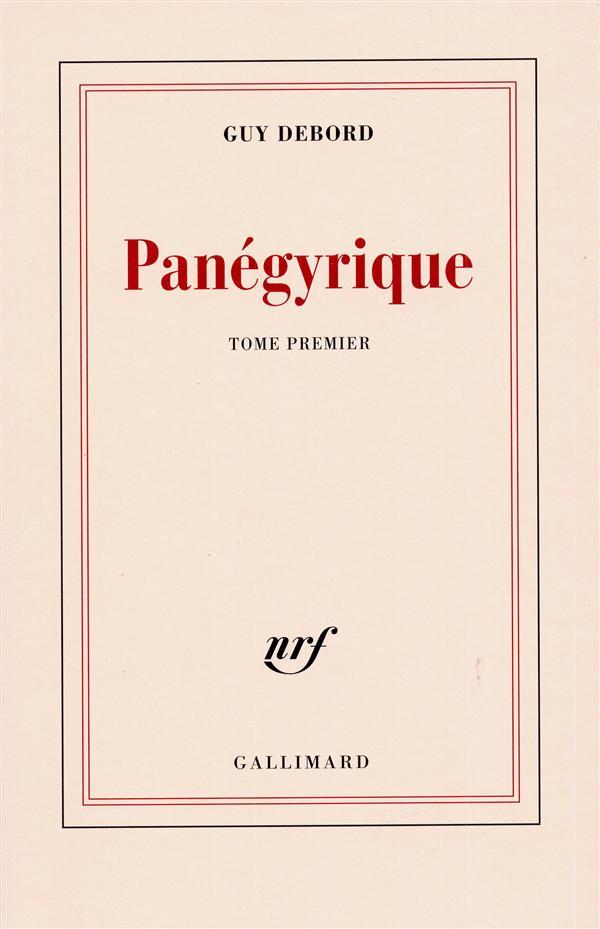 PANEGYRIQUE (TOME 1) DEBORD GUY GALLIMARD