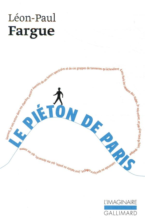LE PIETON DE PARIS  -  D'APRES PARIS FARGUE L P GALLIMARD