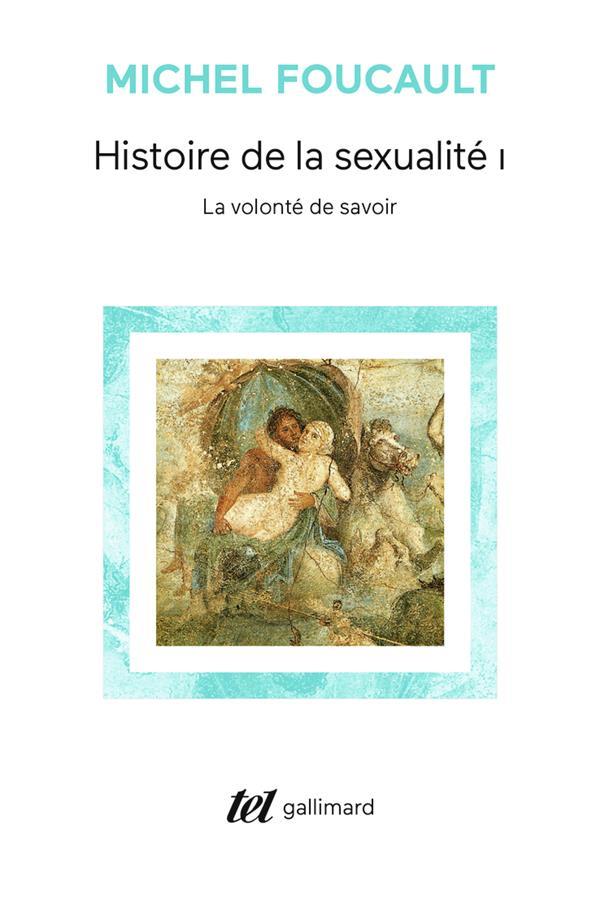 HISTOIRE DE LA SEXUALITE, I : LA VOLONTE DE SAVOIR