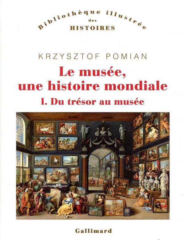 LE MUSEE, UNE HISTOIRE MONDIALE T.1