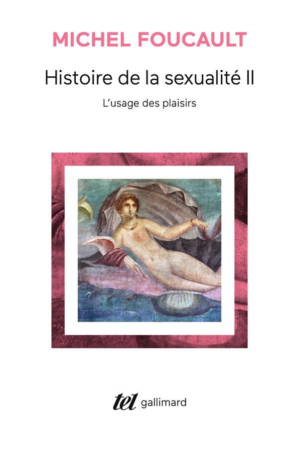 HISTOIRE DE LA SEXUALITE, II : L'USAGE DES PLAISIRS