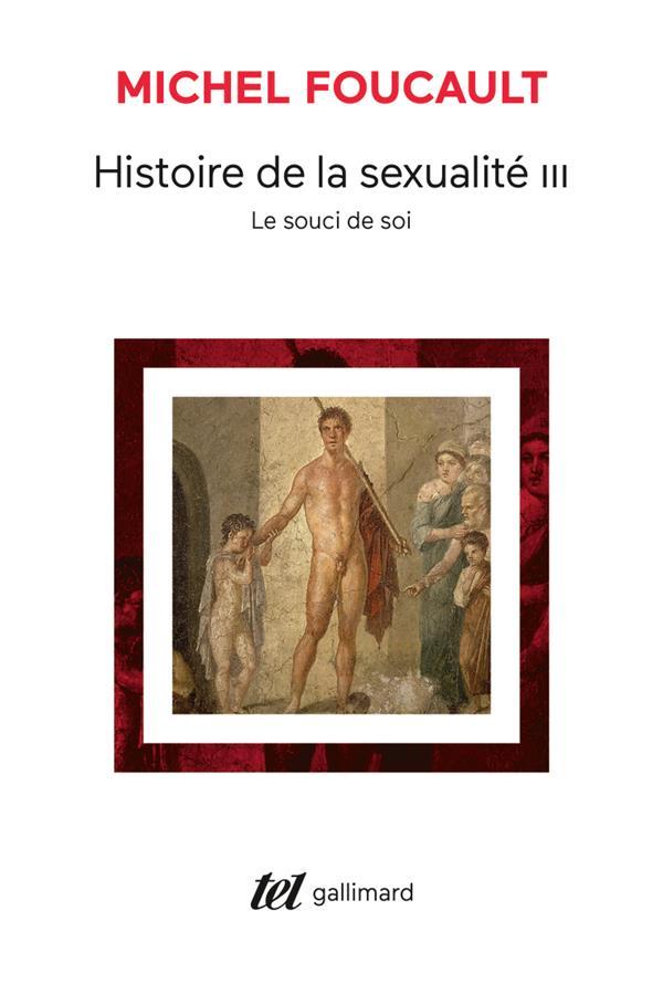 HISTOIRE DE LA SEXUALITE, III : LE SOUCI DE SOI