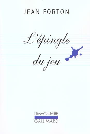 L'EPINGLE DU JEU FORTON, JEAN GALLIMARD