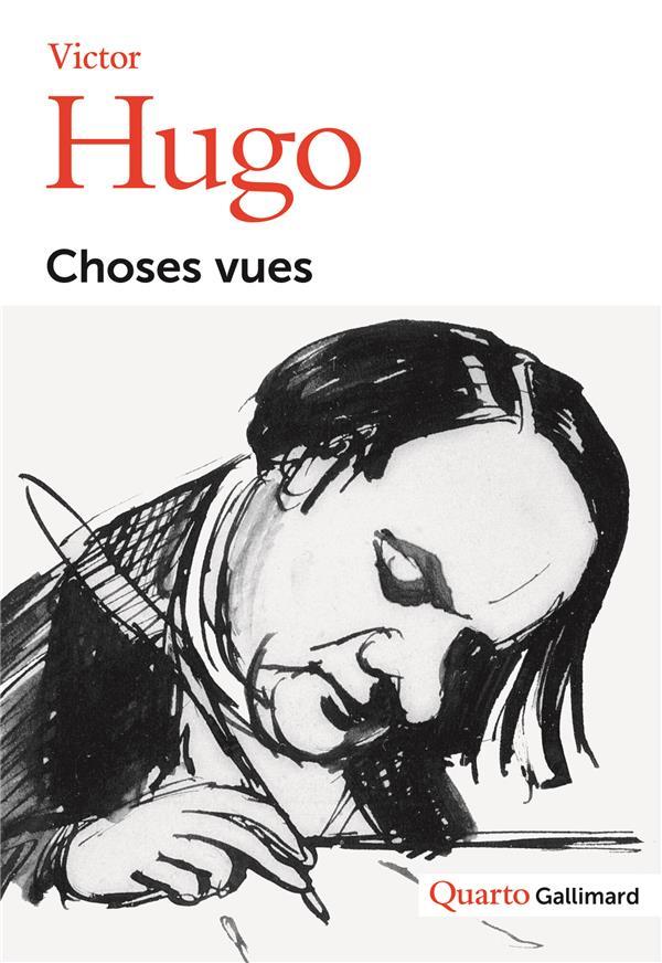 CHOSES VUES - SOUVENIRS, JOURNAUX, CAHIERS HUGO VICTOR GALLIMARD