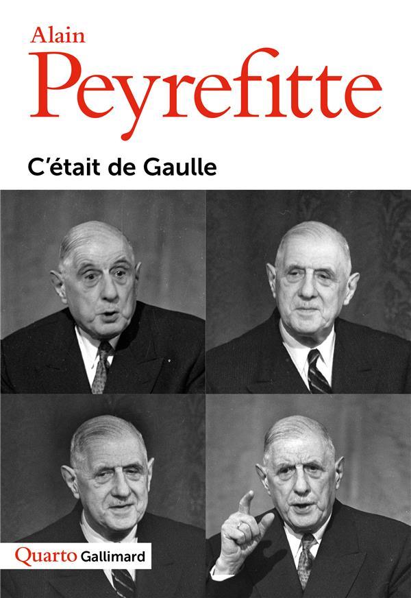 C'ETAIT DE GAULLE PEYREFITTE ALAIN GALLIMARD