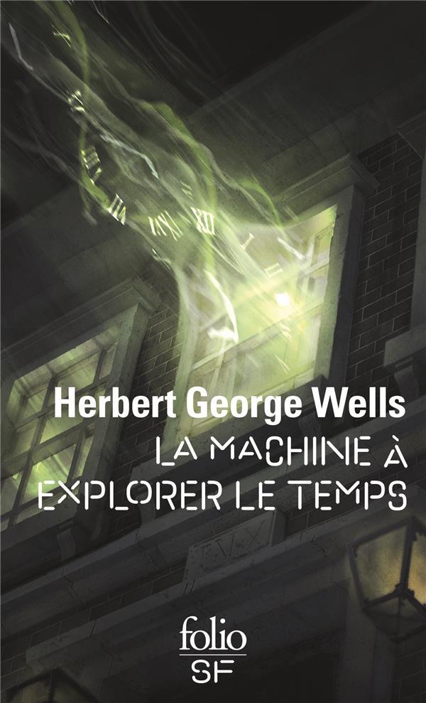 LA MACHINE A EXPLORER LE TEMPS WELLS HERBERT GEORGE Gallimard