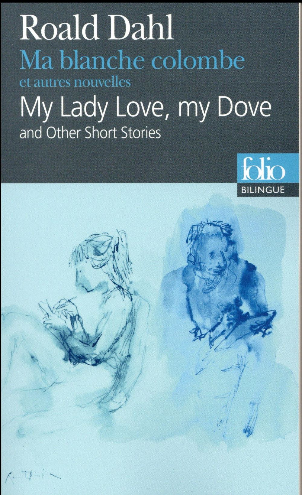 MA BLANCHE COLOMBE ET AUTRES NOUVELLESMY LADY LOVE, MY DOVE AND OTHER SHORT STORIES