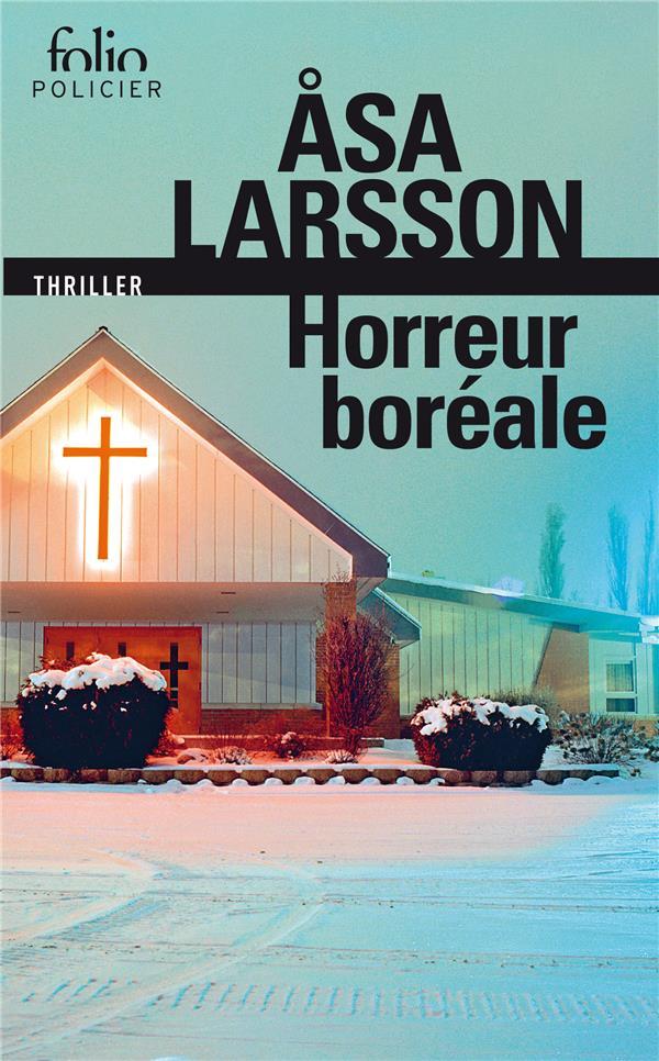 HORREUR BOREALE - UNE ENQUETE DE REBECKA MARTINSSON LARSSON ASA Gallimard