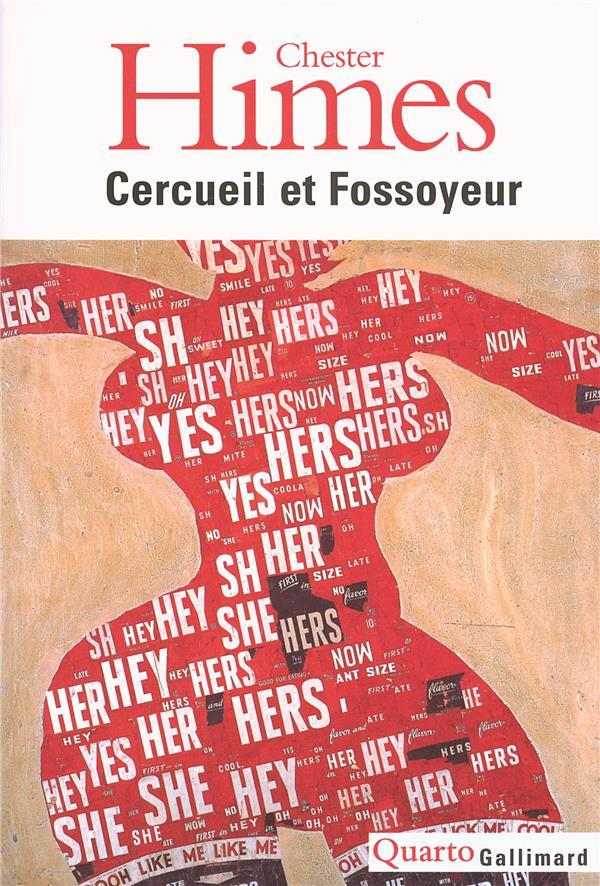 CERCUEIL ET FOSSOYEUR - LE CYCLE DE HARLEM HIMES CHESTER GALLIMARD