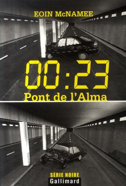 00 : 23, PONT DE L'ALMA MCNAMEE EOIN GALLIMARD