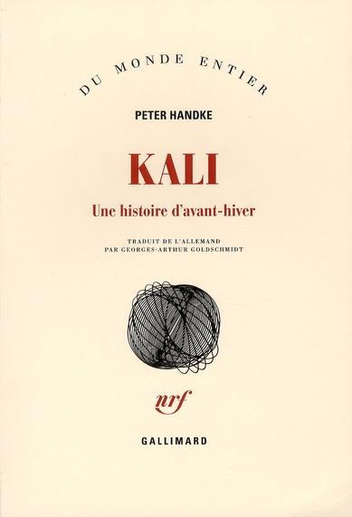 KALI - UNE HISTOIRE D'AVANT-HIVER HANDKE PETER GALLIMARD