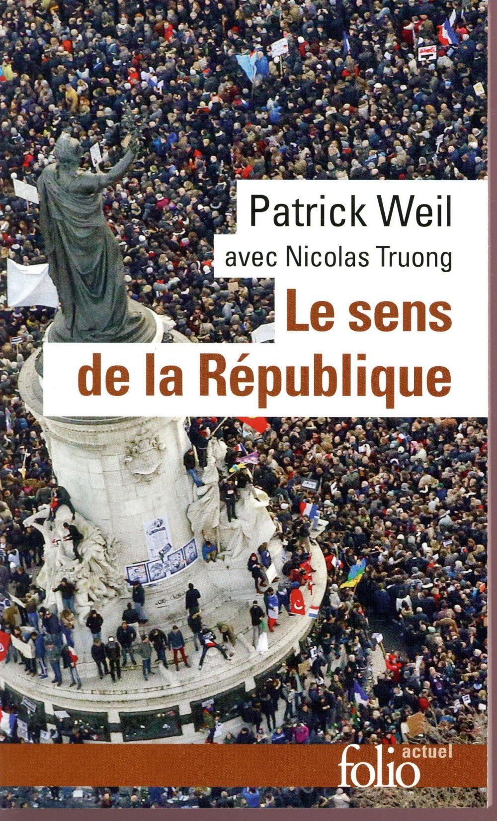 LE SENS DE LA REPUBLIQUE WEIL/TRUONG Gallimard