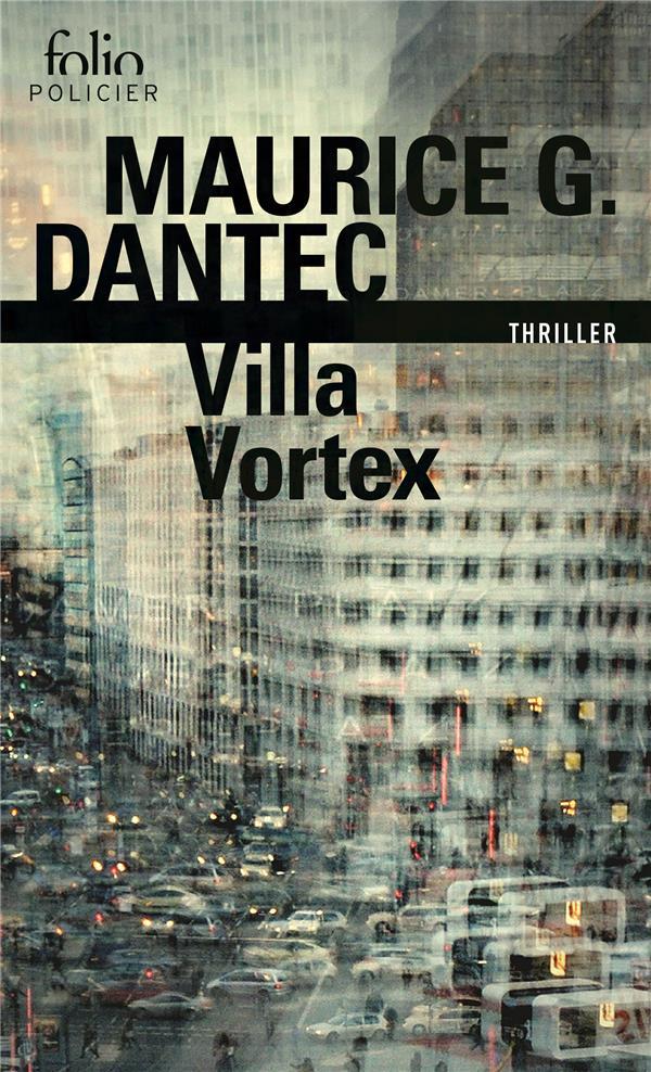 VILLA VORTEX DANTEC MAURICE G. Gallimard