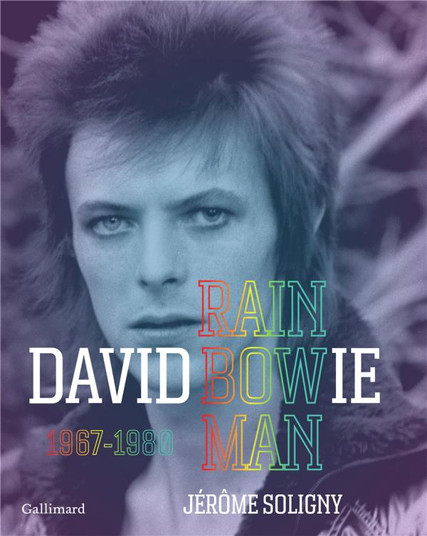 DAVID BOWIE  -  RAINBOW MAN (1967-1980) SOLIGNY/VISCONTI GALLIMARD
