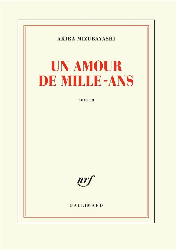 UN AMOUR DE MILLE-ANS  GALLIMARD