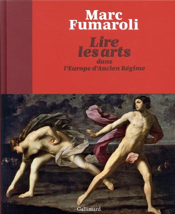 lire les arts dans l'Europe de l'Ancien Régime FUMAROLI MARC GALLIMARD
